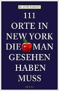 Cover-Bild zu 111 Orte in New York, die man gesehen haben muss von Elikann, Jo-Anne
