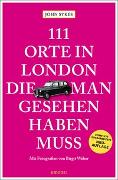 Cover-Bild zu 111 Orte in London, die man gesehen haben muss von Sykes, John