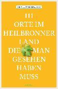 Cover-Bild zu 111 Orte im Heilbronner Land, die man gesehen haben muss (eBook) von Hauser, Françoise