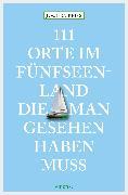 Cover-Bild zu 111 Orte im Fünfseenland, die man gesehen haben muss (eBook) von Reiss, Jochen