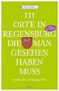 Cover-Bild zu 111 Orte in Regensburg, die man gesehen haben muss von Vogel, Reiner