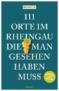 Cover-Bild zu 111 Orte im Rheingau, die man gesehen haben muss von Mayer, HP