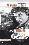 Cover-Bild zu Tunnel Kids von Egli, Werner J.
