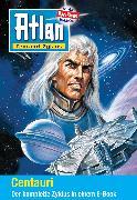 Cover-Bild zu Atlan - Centauri-Zyklus (Sammelband) (eBook) von Frenz, Bernd