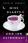 Cover-Bild zu Miss Gladys und ihr Astronaut von Barnett, David M.