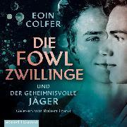 Cover-Bild zu Die Fowl-Zwillinge und der geheimnisvolle Jäger (Audio Download) von Colfer, Eoin