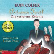 Cover-Bild zu Artemis Fowl - Die verlorene Kolonie (Audio Download) von Colfer, Eoin