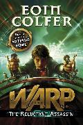 Cover-Bild zu The Reluctant Assassin (WARP Book 1) (eBook) von Colfer, Eoin