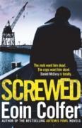 Cover-Bild zu Screwed (eBook) von Colfer, Eoin