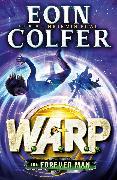 Cover-Bild zu The Forever Man (W.A.R.P. Book 3) (eBook) von Colfer, Eoin