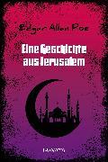 Cover-Bild zu Poe, Edgar Allan: Eine Geschichte aus Jerusalem (eBook)
