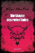 Cover-Bild zu Poe, Edgar Allan: Die Maske des roten Todes (eBook)