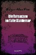 Cover-Bild zu Poe, Edgar Allan: Die Tatsachen im Falle Waldemar (eBook)