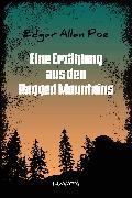 Cover-Bild zu Poe, Edgar Allan: Eine Erzählung aus den Ragged Mountains (eBook)