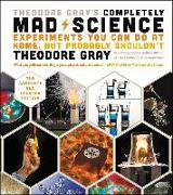 Cover-Bild zu Gray, Theodore: Theodore Gray's Completely Mad Science (eBook)