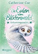 Cover-Bild zu Die Eulen vom Blütenwald, Band 04 von Coe, Catherine