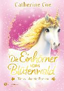 Cover-Bild zu Die Einhörner vom Blütenwald, Band 04 (eBook) von Coe, Catherine