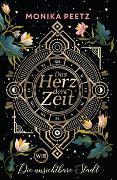 Cover-Bild zu Das Herz der Zeit: Die unsichtbare Stadt von Peetz, Monika