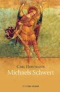Cover-Bild zu Michaels Schwert und andere Geschichten von Hoffmann, Carl