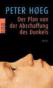 Cover-Bild zu Høeg, Peter: Der Plan von der Abschaffung des Dunkels