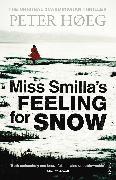 Cover-Bild zu Høeg, Peter: Miss Smilla's Feeling For Snow (eBook)