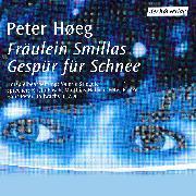 Cover-Bild zu Høeg, Peter: Fräulein Smillas Gespür für Schnee (Audio Download)