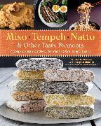 Cover-Bild zu Miso, Tempeh, Natto & Other Tasty Ferments von Shockey, Kirsten K.