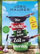 Cover-Bild zu Wer kocht, hat keine Zeit zu morden von Maurer, Jörg