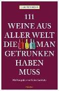 Cover-Bild zu 111 Weine aus aller Welt, die man getrunken haben muss von Henn, Carsten Sebastian