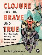 Cover-Bild zu Clojure for the Brave and True von Higginbotham, Daniel