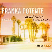 Cover-Bild zu Allmählich wird es Tag (Audio Download) von Potente, Franka