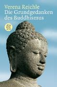Cover-Bild zu Die Grundgedanken des Buddhismus von Reichle, Verena