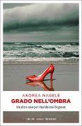 Cover-Bild zu Grado nell'ombra von Nagele, Andrea