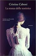 Cover-Bild zu La stanza della tessitrice von Caboni, Cristina