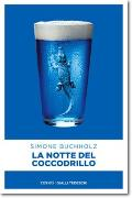 Cover-Bild zu La notte del Coccodrillo von Buchholz, Simone
