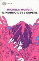 Cover-Bild zu Il mondo deve sapere von Murgia, Michela