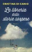 Cover-Bild zu La libreria delle storie sospese von Canio, Cristina di