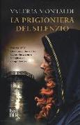Cover-Bild zu La prigioniera del silenzio von Montaldi, Valeria