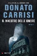 Cover-Bild zu Il maestro delle ombre von Carrisi, Donato