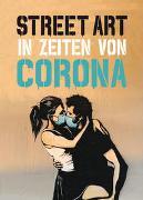 Cover-Bild zu Street Art in Zeiten von Corona von Tapies, Xavier