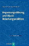 Cover-Bild zu Anpassungsstörung und Akute Belastungsreaktion (eBook) von Bengel, Jürgen