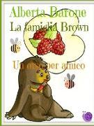 Cover-Bild zu La Famiglia Brown, Un Orso Per Amico von Barone, Alberta