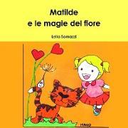 Cover-Bild zu Matilde E Le Magie del Fiore von Somazzi, Leila