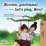 Cover-Bild zu Mamma, giochiamo! Let's play, Mom! von Admont, Shelley