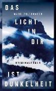 Cover-Bild zu Voltenauer, Marc: Das Licht in dir ist Dunkelheit