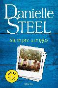 Cover-Bild zu Siempre amigos / Friends Forever von Steel, Danielle