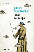 Cover-Bild zu Final del juego / End of the Game von Cortazar, Julio