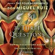 Cover-Bild zu The Three Questions: How to Discover and Master the Power Within You von Ruiz, Don Miguel