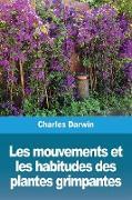 Cover-Bild zu Les mouvements et les habitudes des plantes grimpantes von Darwin, Charles
