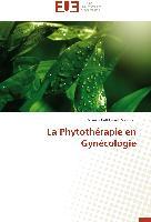 Cover-Bild zu La Phytothérapie en Gynécologie von Belkhayat Zouggari, Mouna